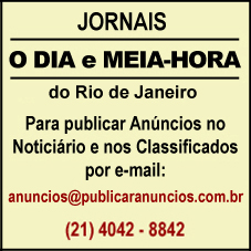 (21) 2533-1133 Para Publicar Anúncios no Jornal O DIA RJ e no Jornal MEIA HORA RJ no Noticiário e nos Classificados